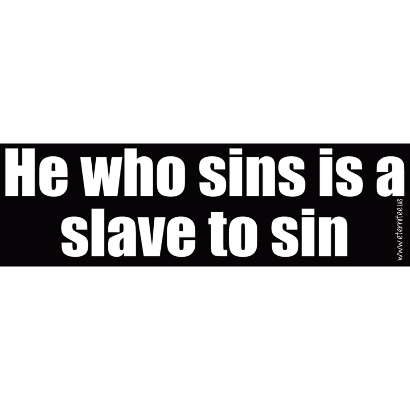 A Slave To Sin