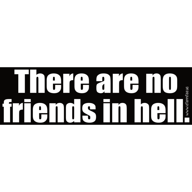 No Friends In Hell