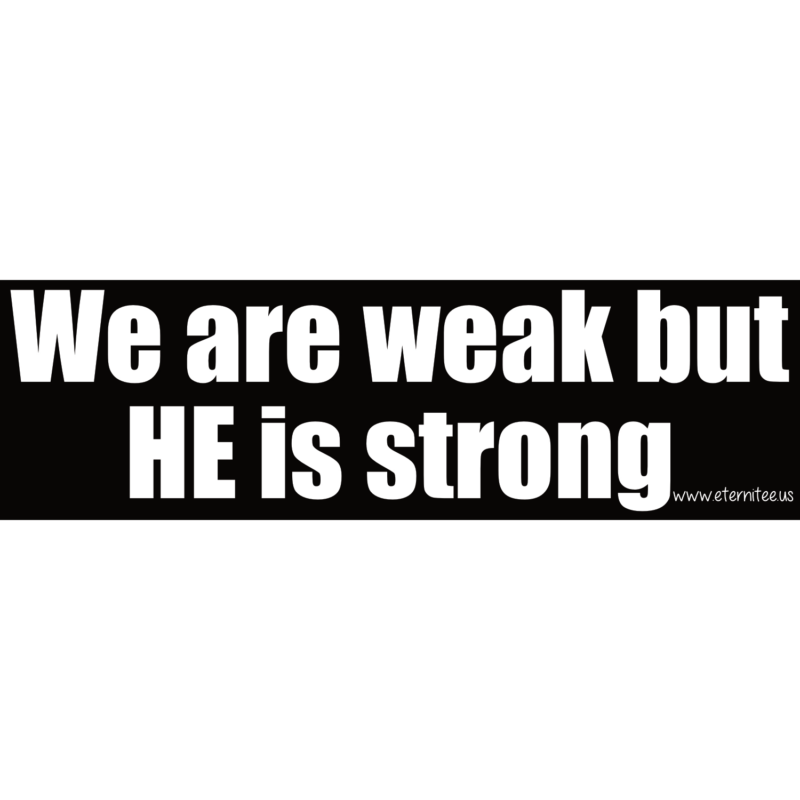 We Are Weak