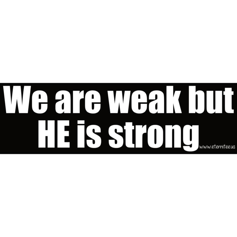 We Are Weak